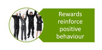 Rewards enforce positive behaviour